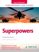 AS/A2 Geography Contemporary Case Studies: Superpowers ebook by Cameron Dunn