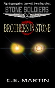 Brothers in Stone (Stone Soldiers #2) ebook by C.E. Martin