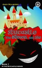 Skycastle, the Demon, and Me - Skycastle series, #1 ebook by Andy Mulberry