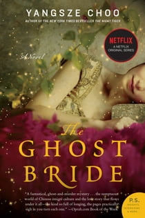The Ghost Bride - A Novel eBook by Yangsze Choo