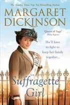 Suffragette Girl ebook by Margaret Dickinson