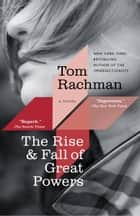 The Rise & Fall of Great Powers ebook by Tom Rachman