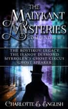 The Malykant Mysteries Compendium (Books 1-4) ebook de Charlotte E. English