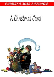 A Christmas Carol [ Illustrations By John Leech] [Christmas Summary Classics] ebook by Charles Dickens