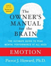 Emotion: The Owner's Manual ebook by Pierce Howard