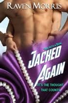 JACKED Again ebook by Raven Morris