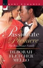 Passionate Premiere ebook by Deborah Fletcher Mello