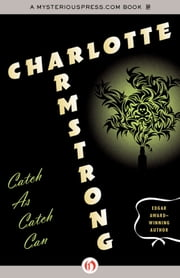 Catch-As-Catch-Can ebook by Charlotte Armstrong
