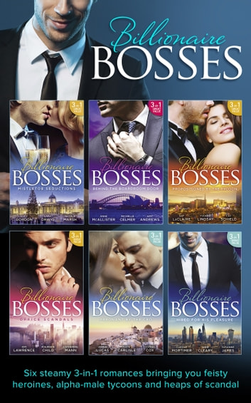 Billionaire Bosses Collection eBook by Lucy Gordon,Sara Orwig,Nicola Marsh,Anne McAllister,Michelle Celmer,Amy Andrews,Day Leclaire,Yvonne Lindsay,Cat Schield,Kim Lawrence,Kate Carlisle,Anna Cleary,Connie Cox,Susanne James,Jennie Lucas,Maureen Child,Catherine Mann,Carole Mortimer