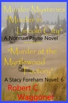 Murder Mysteries Series six ebook by Robert C. Waggoner