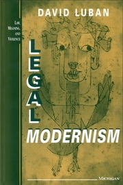 Legal Modernism ebook by David Luban