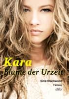 Kara - Blume der Urzeit ebook by Sina Blackwood