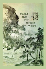 Mindful Raft over Troubled Waters ebook by Ginsberg, Mitchell D.