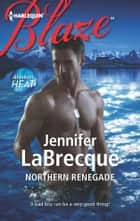 Northern Renegade ebook by Jennifer LaBrecque