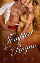 Tempted By A Rogue ebook by Lauren Smith