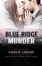 Blue Ridge Murder - Marshall Brothers, #2 ebook by