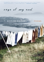 Rags of My Soul - Poems ebook by T. Byram Karasu