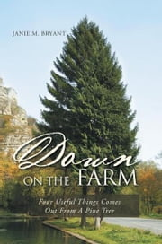 Down On The Farm ebook by Janie M. Bryant