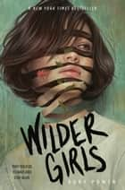 Wilder Girls eBook by Rory Power