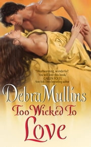 Too Wicked to Love ebook by Debra Mullins