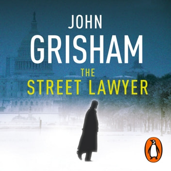 The Street Lawyer audiobook by John Grisham