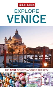 Insight Guides: Explore Venice - The best routes around the city ebook by Insight Guides
