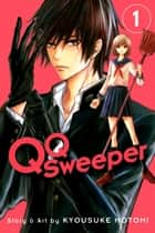 QQ Sweeper, Vol. 1 電子書籍 by Kyousuke Motomi