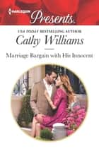 Marriage Bargain with His Innocent ekitaplar by Cathy Williams