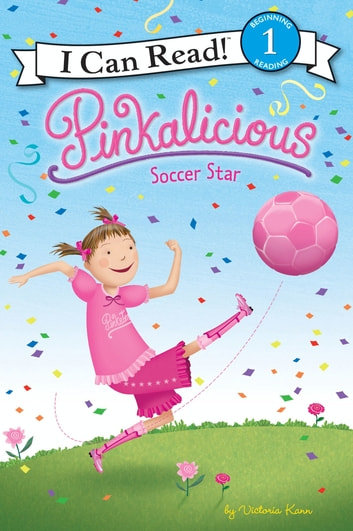 Pinkalicious: Soccer Star ebook by Victoria Kann