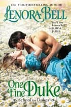 One Fine Duke - School for Dukes ebook by Lenora Bell