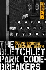 The Bletchley Park Codebreakers ebook by Michael Smith