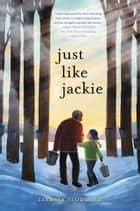 Just Like Jackie ebook by Lindsey Stoddard