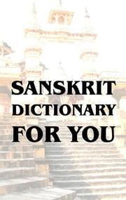 Sanskrit Dictionary For You ebook by Heiko Kretschmer