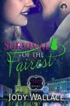 Survival of the Fairest ebook by Jody Wallace