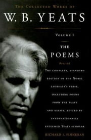 The Collected Works of W.B. Yeats Volume I: The Poems - Revised Second Edition ebook by Richard J. Finneran,William Butler Yeats