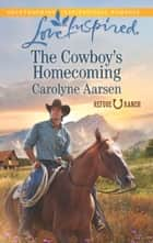 The Cowboy's Homecoming ebook by Carolyne Aarsen