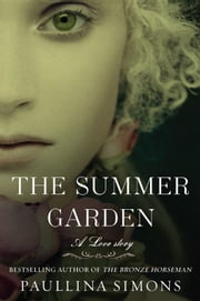 The Summer Garden - A Novel ebook by Paullina Simons