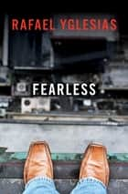 Fearless ebook by Rafael Yglesias