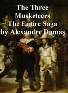 The Three Musketeers, all 6 novels of the series ebook by Alexandre Dumas