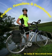 Pedals, Panniers and Punctures - One woman, one bike and no backup on a unique End to End Adventure ebook by Julia R Merrifield,Julia R  May