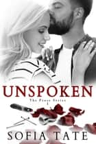 Unspoken - The Prose Series, #1 ebook by Sofia Tate