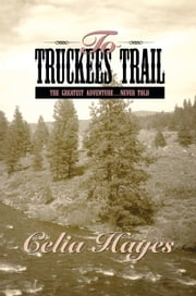 To Truckee's Trail ebook by Celia Hayes