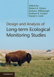 Design and Analysis of Long-term Ecological Monitoring Studies ebook by Gitzen, Robert A.