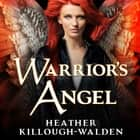 Warrior's Angel audiobook by Heather Killough-Walden