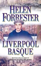 The Liverpool Basque ebook by Helen Forrester