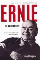 Ernie: The Autobiography ebook by Ernest Borgnine