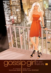 Gossip Girl: The Manga, Vol. 1 - For Your Eyes Only ebook by Cecily von Ziegesar, HyeKyung Baek