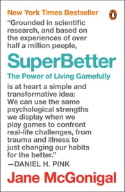 SuperBetter - The Power of Living Gamefully ebook by Jane McGonigal