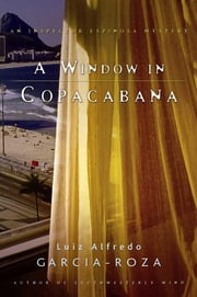A Window in Copacabana - An Inspector Espinosa Mystery ebook by Luiz Alfredo Garcia-Roza