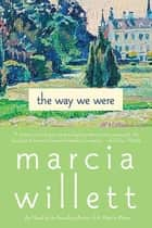 The Way We Were - A Novel ebook by Marcia Willett
